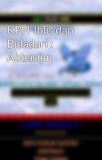 KPH-Iblis dan Bidadari : Abbasijm by Abbasijm