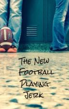 The New Football Playing Jerk by 25whit