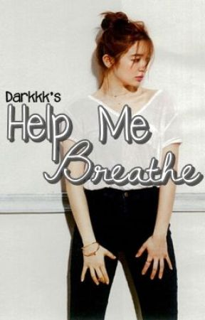 Help Me Breathe by darkkkAJ