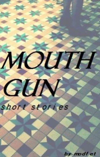 Mouth Gun