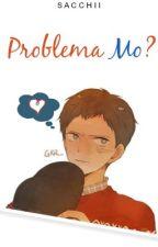 Problema Mo? by Sacchii