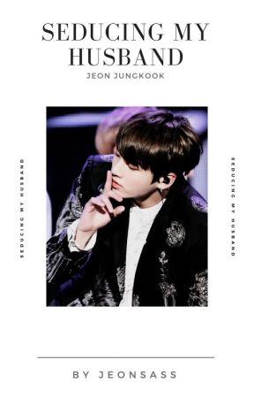 seducing my husband // jeon jungkook by jeonsass