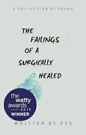 the failings of a surgically healed heart | a collection