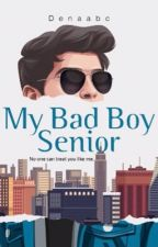 My Bad Boy Senior by Denaabc