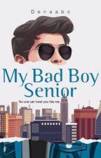 My Bad Boy Senior by Denaabc