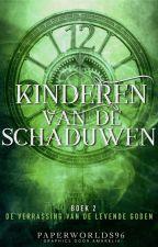 Kinderen van de Schaduwen (DVvdLG 2) by PaperWorlds96