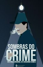 Sombras do Crime by sweetheartTO