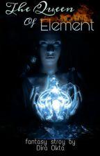The Queen Of Element by DiraOkta