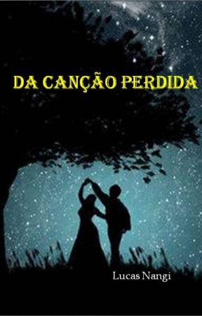 Da Canção Perdida by LucasNangi