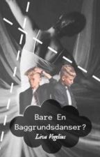 Bare en baggrundsdanser? / Marcus & Martinus fanfiktion by LivaVogelius