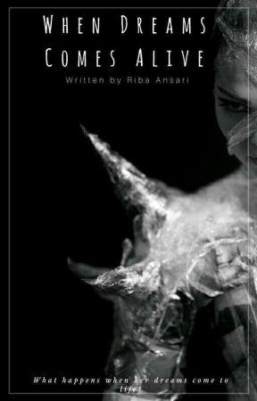 When Dreams Come Alive by RibaAnsari_