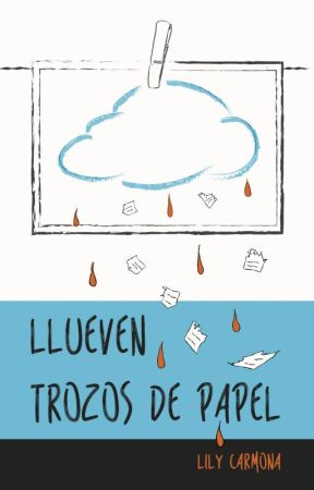 Llueven Trozos De Papel ( Publicada en Amazon) by Lily-carmona