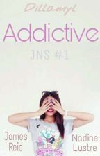 Addictive [JNS#1] by dillamyl