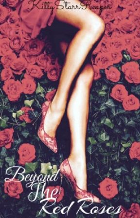 Beyond the Red Roses | Slow Updates by KittyStarrReaper