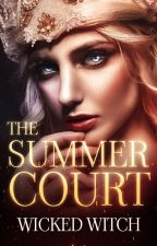 THE SUMMER COURT   LAS CUATRO CORTES ❂ 2   by wickedwitch_