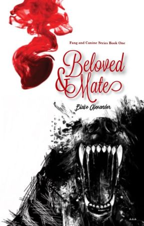 Beloved & Mate ✔️[Fang and Canine Series Book 1] by blake_alexander