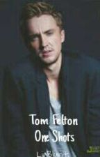 Tom Felton One Shots. (T.F y Tu) by LiaBlunt