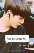 Wie alles begann... (Min Yoongi Texting)  by Lu2002xx