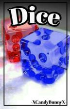 ⚀⚁⚂Dice⚃⚄⚅ by -XCandyBunnyX-