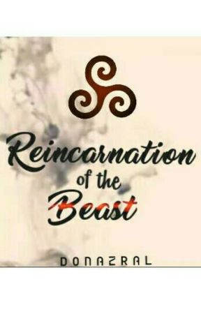 Reincarnation of the Beast by DonAzral-