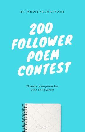 200 Follower Poem Contest by Medievalwarfare
