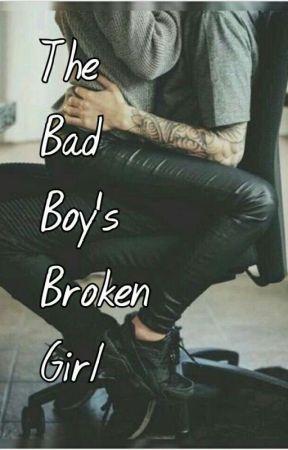 The Bad Boy's Broken Girl by shikha178