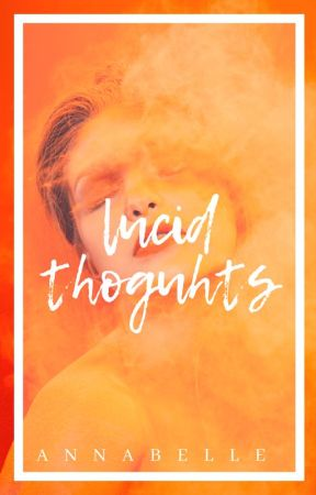 Lucid Thoughts ➸ poetry by Ann-a-belle