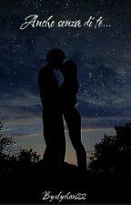 Anche senza di te...||Salvatore Cinquegrana|| by elychan22