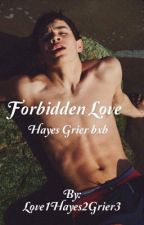 Forbidden Love Hayes Grier bxb (currently editing) by Love1Hayes2Grier3