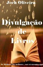 Divulgação de Livros by Jeeh-Oliveira