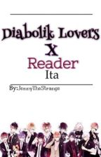 Dιαвσℓιк ℓσνєяѕ ✘ Reader † Ita by JennyTheStrange