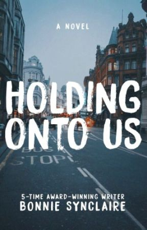 Holding Onto Us by BonnieSynclaire