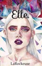 Elle.  by LaRockeuse