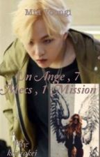 Un ange , 7 Mecs ,1 mission[ Min Yoongi , Suga, terminé] by MmeAgustD