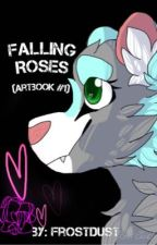 Falling Roses (ArtBook #1) by 0-False-Canidae-0