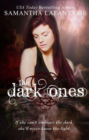 The Dark Ones by SamanthaLafantasie