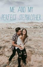 ME AND MY PERFECT STEPBROTHER by cookieste