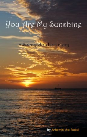 You Are My Sunshine (a Solangelo short story) by Artemis_the_Rebel