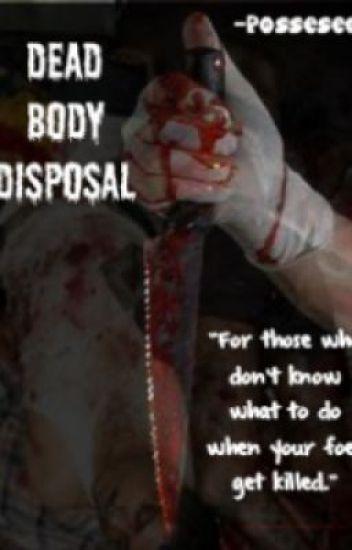 Dead Body Disposal