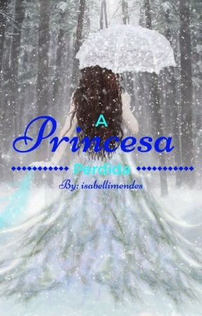 A princesa perdida by isabellimendes