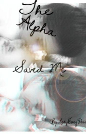 The Alpha Saved Me