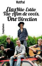 Elas não estão tão afim de vocês, One Direction. by CamyllaAlves