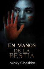 En manos de la Bestia © [Comienzos EHDLB] by Mikita19
