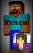 Renew (Herobrine Fanfic) by RealOriginality