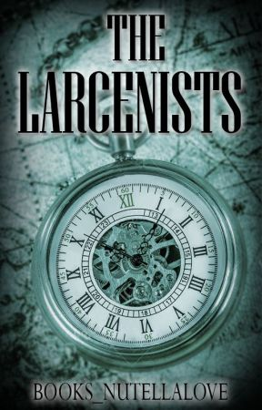 The Larcenists by books_nutellalove