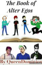 The Book of YouTuber Alter Egos by QueenDominion