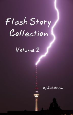 Flash Story Collection Volume 2 by JoshHilden