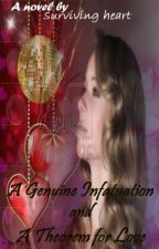A Genuine Infatuation and A Theorem for Love by surviving_heart952