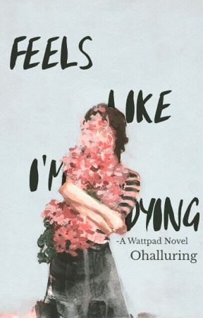 Feels Like I'm Dying by Ohalluring