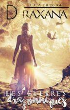 Draxana : Les Guerres Dragonniques by Lea782004